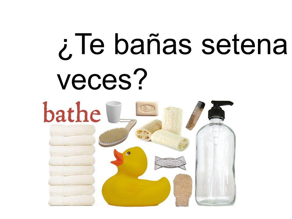 ¿Te bañas setena veces