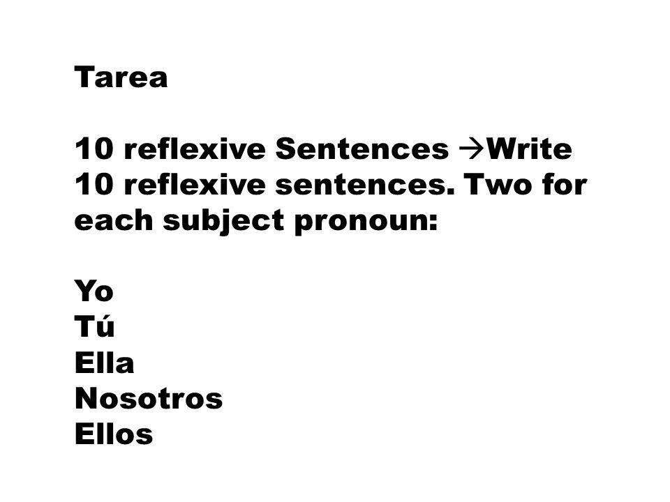 Tarea 10 reflexive Sentences Write 10 reflexive sentences.