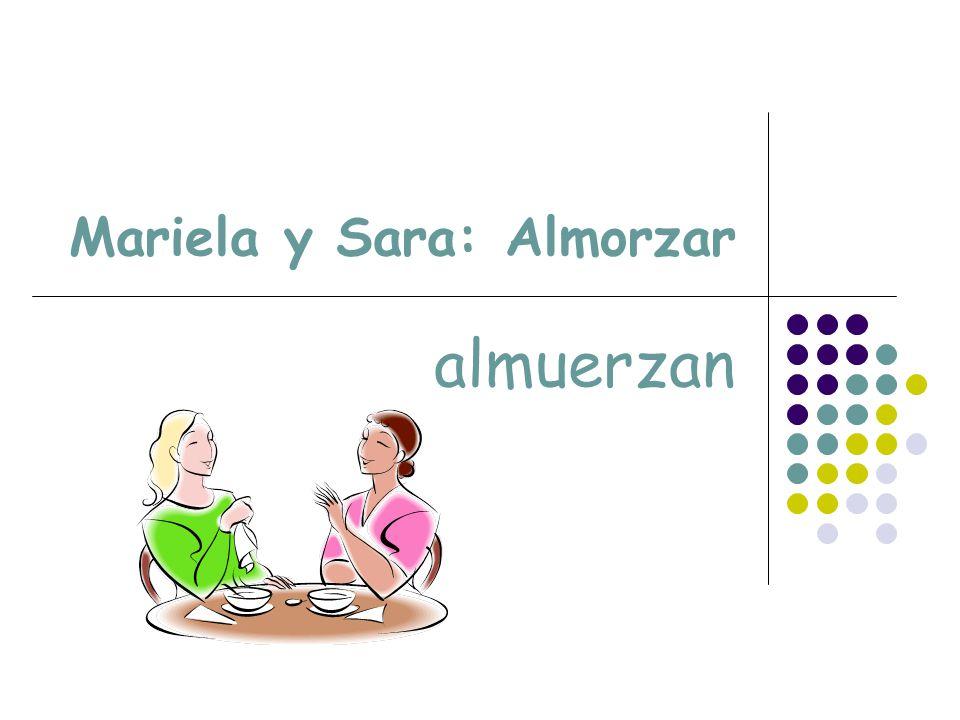 Mariela y Sara: Almorzar almuerzan