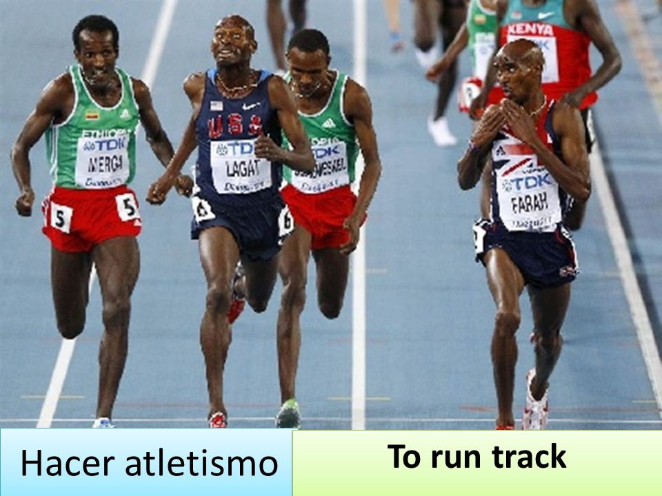 Hacer atletismo To run track