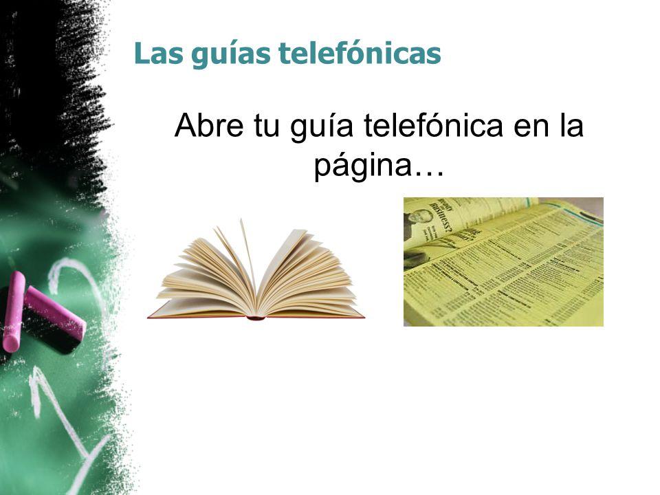 Las guías telefónicas Abre tu guía telefónica en la página…