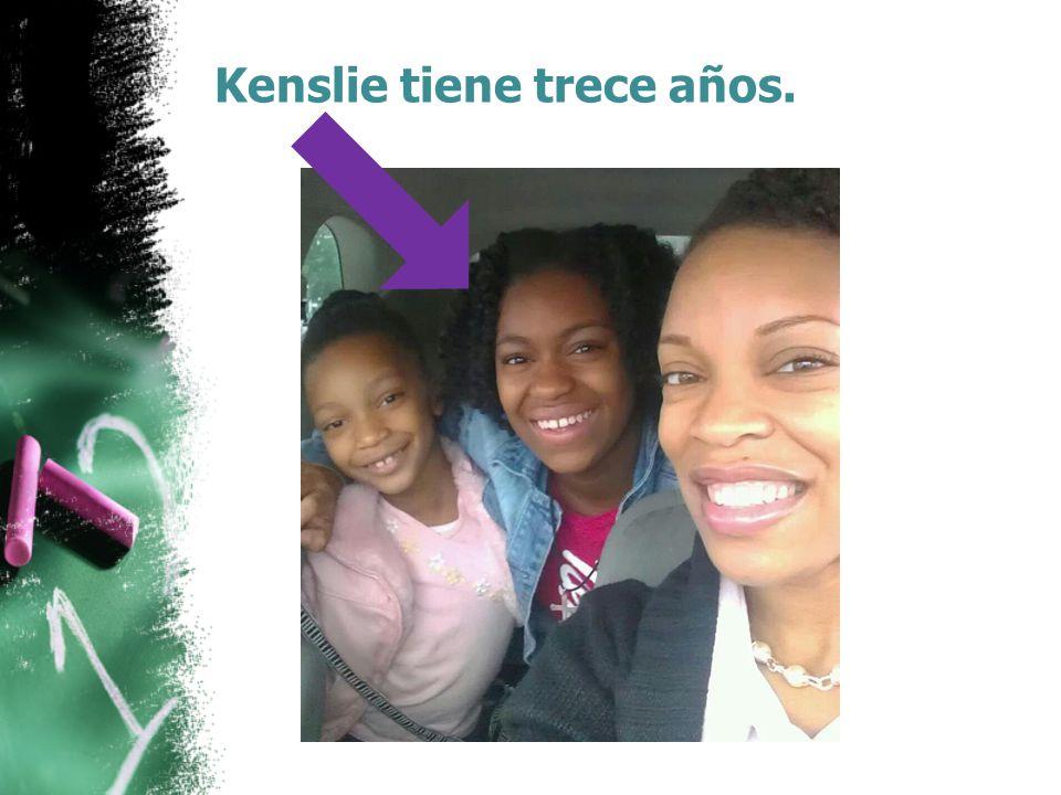 Kenslie tiene trece años.