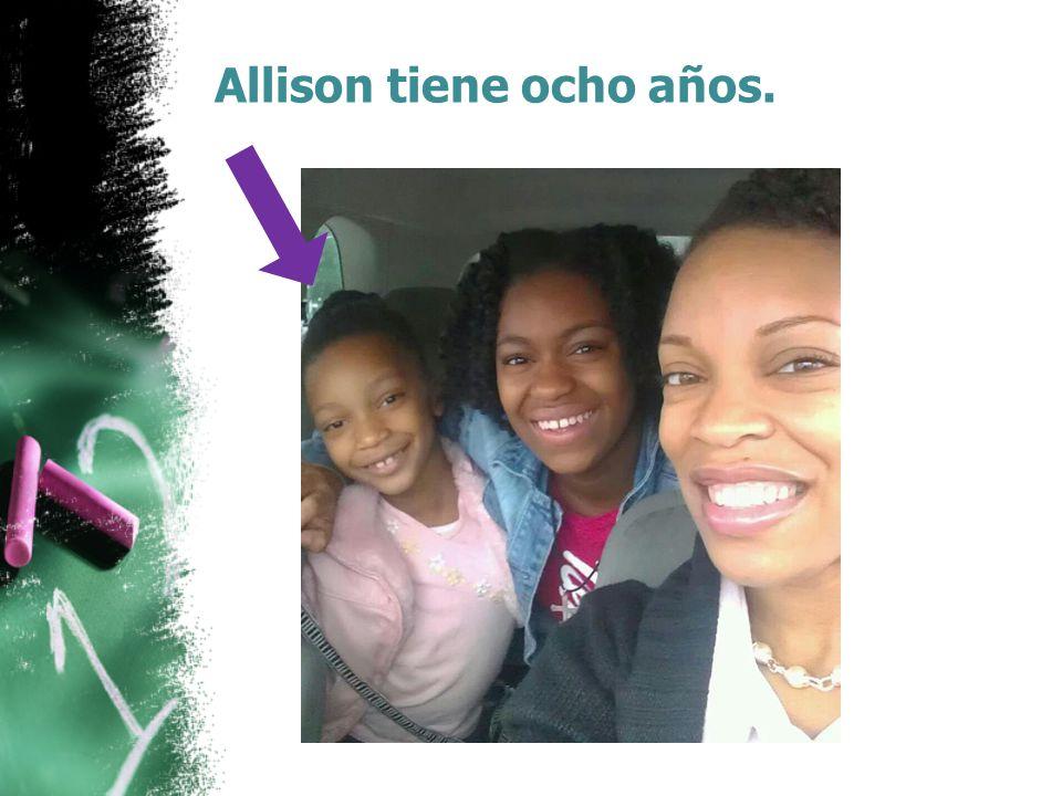 Allison tiene ocho años.