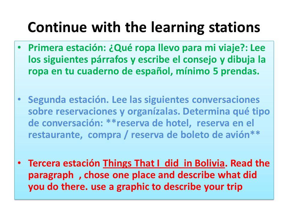 Continue with the learning stations Primera estación: ¿Qué ropa llevo para mi viaje?: Lee los siguientes párrafos y escribe el consejo y dibuja la ropa en tu cuaderno de español, mínimo 5 prendas.