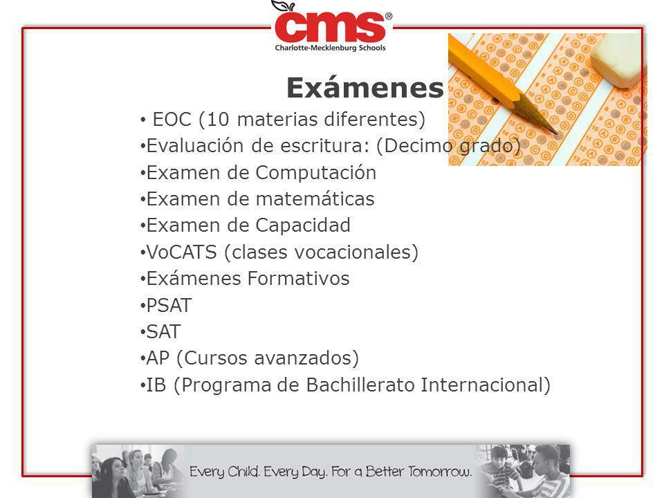 Exámenes EOC (10 materias diferentes) Evaluación de escritura: (Decimo grado) Examen de Computación Examen de matemáticas Examen de Capacidad VoCATS (