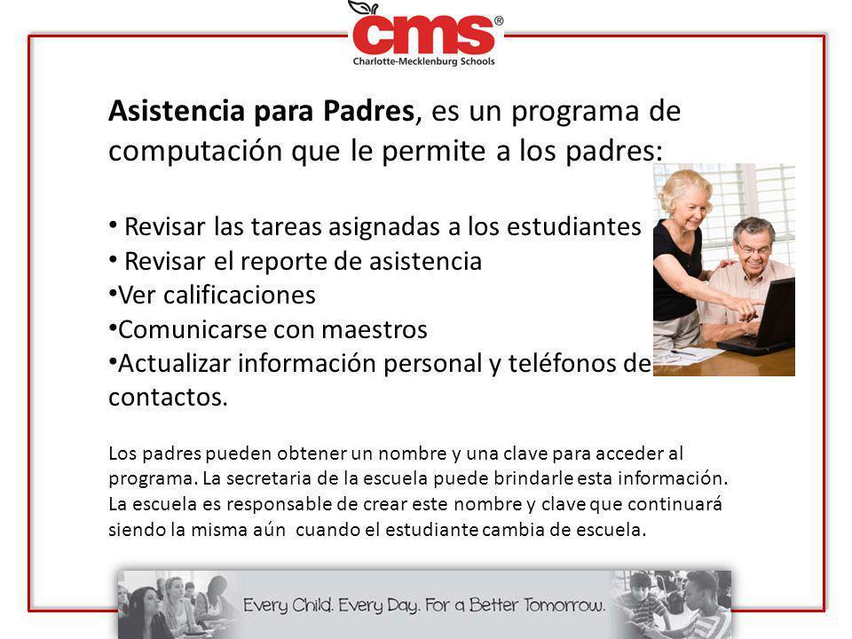 Asistencia para Padres, es un programa de computación que le permite a los padres: Revisar las tareas asignadas a los estudiantes Revisar el reporte d