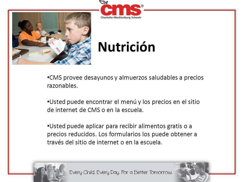 Nutrición CMS provee desayunos y almuerzos saludables a precios razonables. Usted puede encontrar el menú y los precios en el sitio de internet de CMS