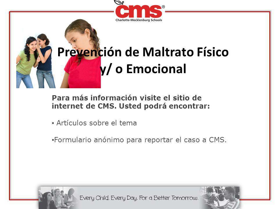 Prevención de Maltrato Físico y/ o Emocional Para más información visite el sitio de internet de CMS. Usted podrá encontrar: Artículos sobre el tema F