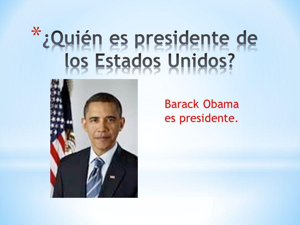 Barack Obama es presidente.