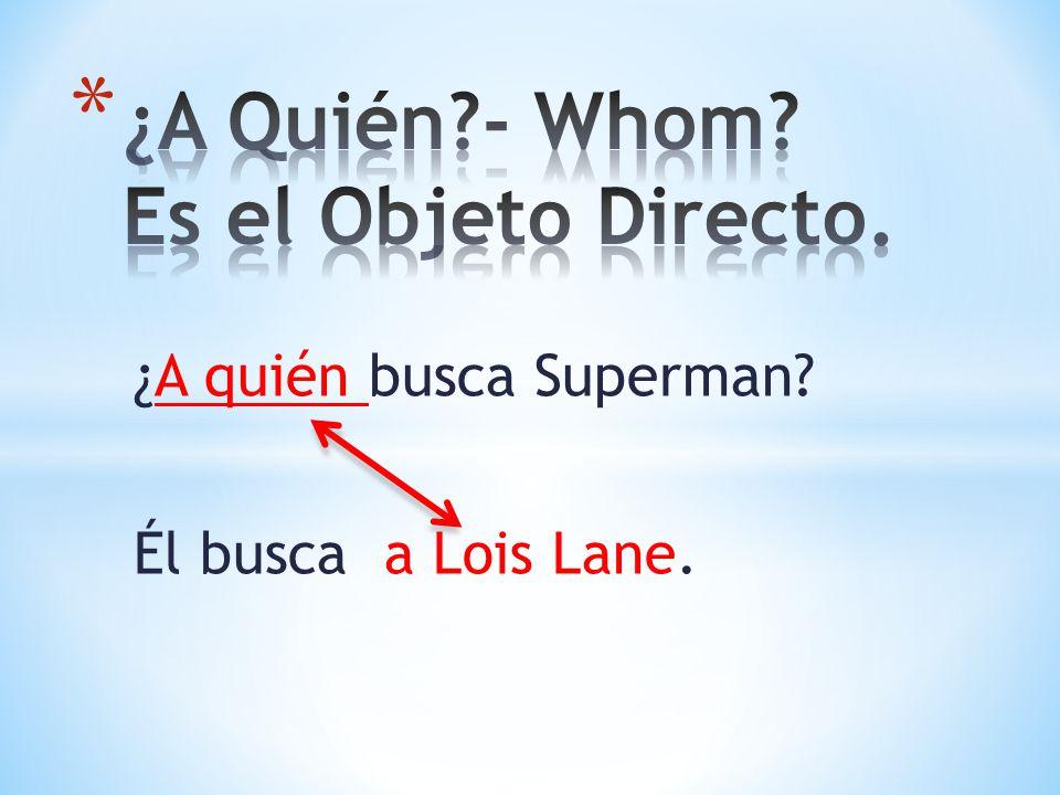 ¿A quién busca Superman? Él busca a Lois Lane.