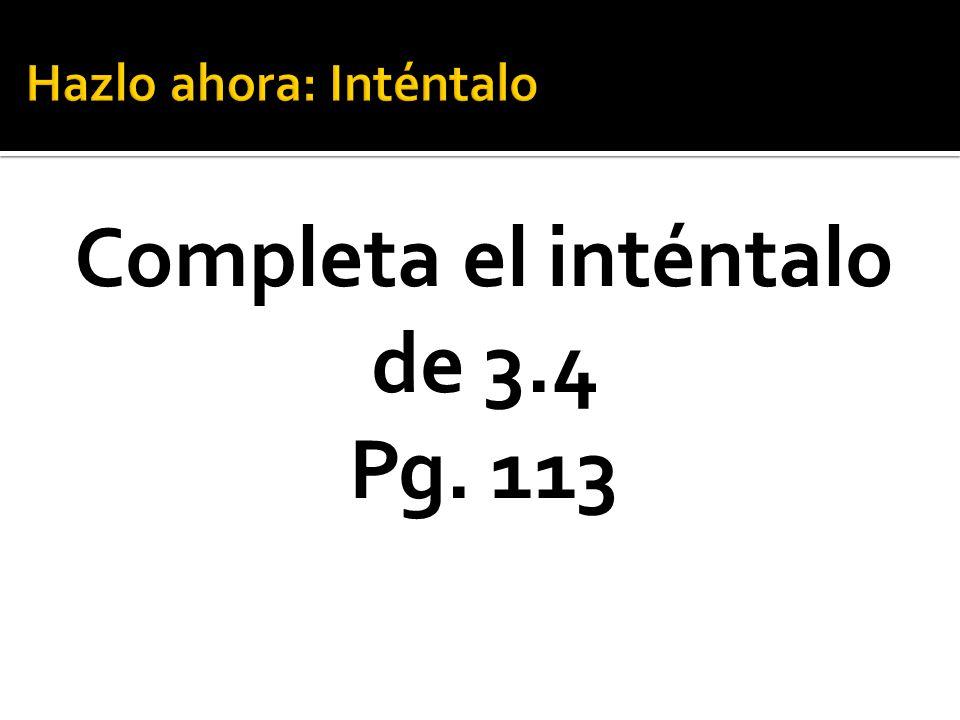 Completa el inténtalo de 3.4 Pg. 113
