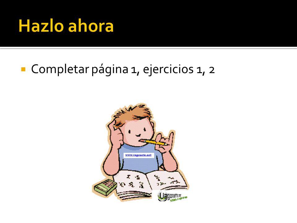 Completar página 1, ejercicios 1, 2