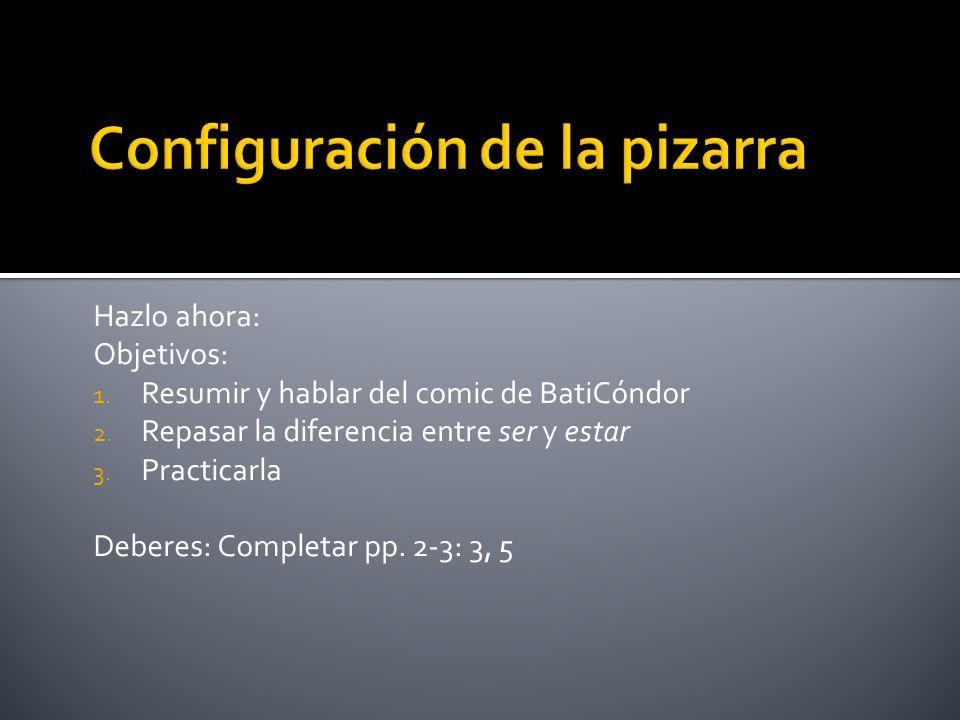 Hazlo ahora: Objetivos: 1. Resumir y hablar del comic de BatiCóndor 2.