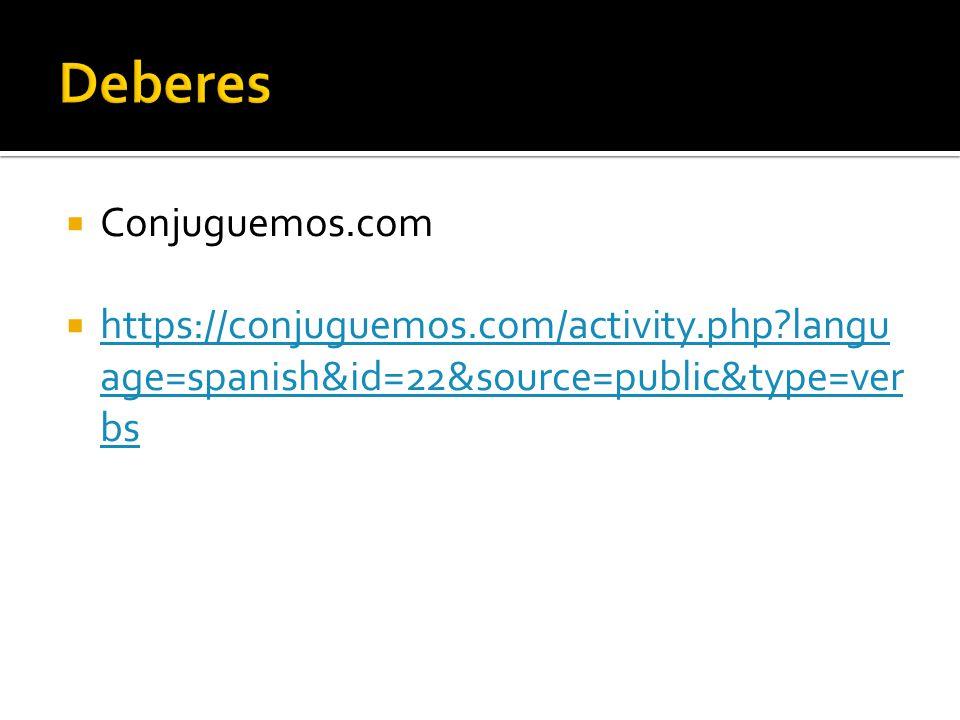 Conjuguemos.com https://conjuguemos.com/activity.php?langu age=spanish&id=22&source=public&type=ver bs https://conjuguemos.com/activity.php?langu age=
