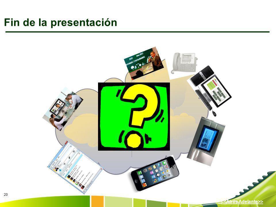 20 Adelante>><<Atrás Fin de la presentación