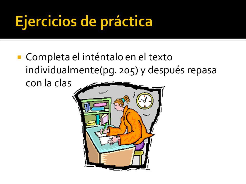 Completa el inténtalo en el texto individualmente(pg. 205) y después repasa con la clase