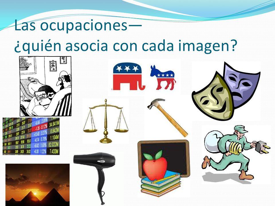 Las ocupaciones ¿quién asocia con cada imagen?