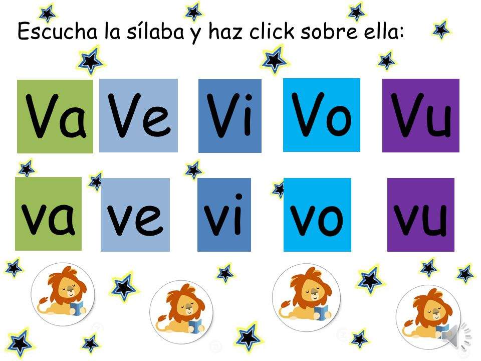 Escucha la sílaba y haz click sobre ella: Ve Vi Vu ve vivo vu va Va Vo