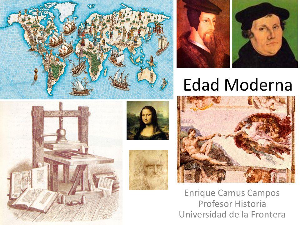 Edad Moderna Enrique Camus Campos Profesor Historia Universidad de la Frontera
