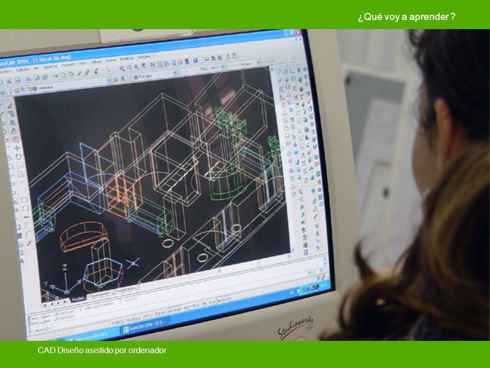 ¿Qué voy a aprender ? CAD Diseño asistido por ordenador