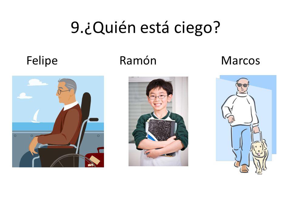 9.¿Quién está ciego Felipe Ramón Marcos