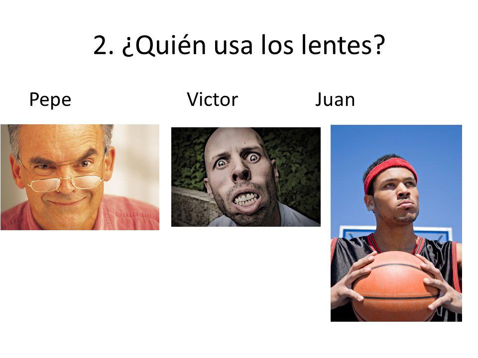 2. ¿Quién usa los lentes Pepe VictorJuan