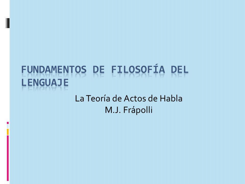 La Teoría de Actos de Habla M.J. Frápolli