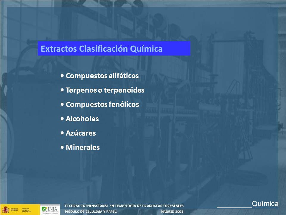 Extractos Clasificación Química Compuestos alifáticos Terpenos o terpenoides Compuestos fenólicos Alcoholes Azúcares Minerales _________Química