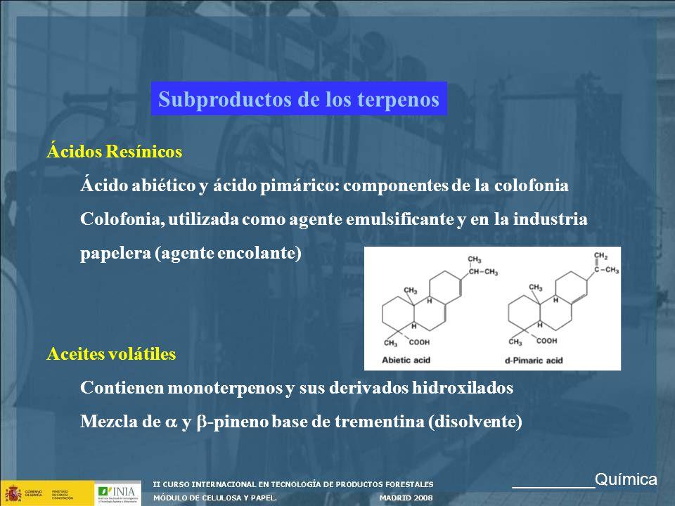 Ácidos Resínicos Ácido abiético y ácido pimárico: componentes de la colofonia Colofonia, utilizada como agente emulsificante y en la industria papeler