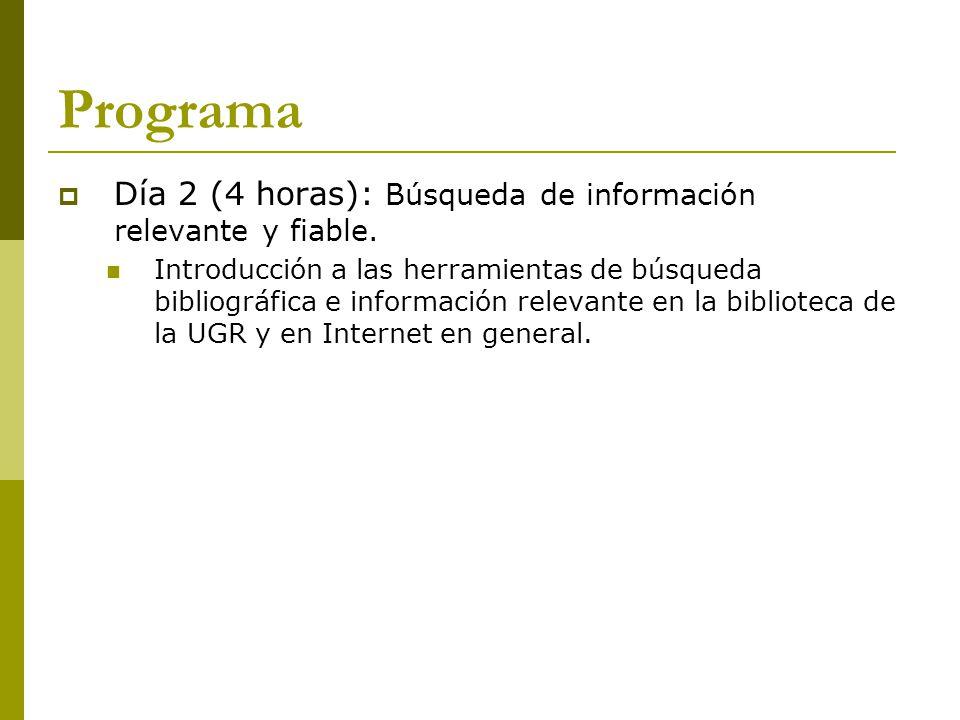 Programa Día 2 (4 horas): Búsqueda de información relevante y fiable.