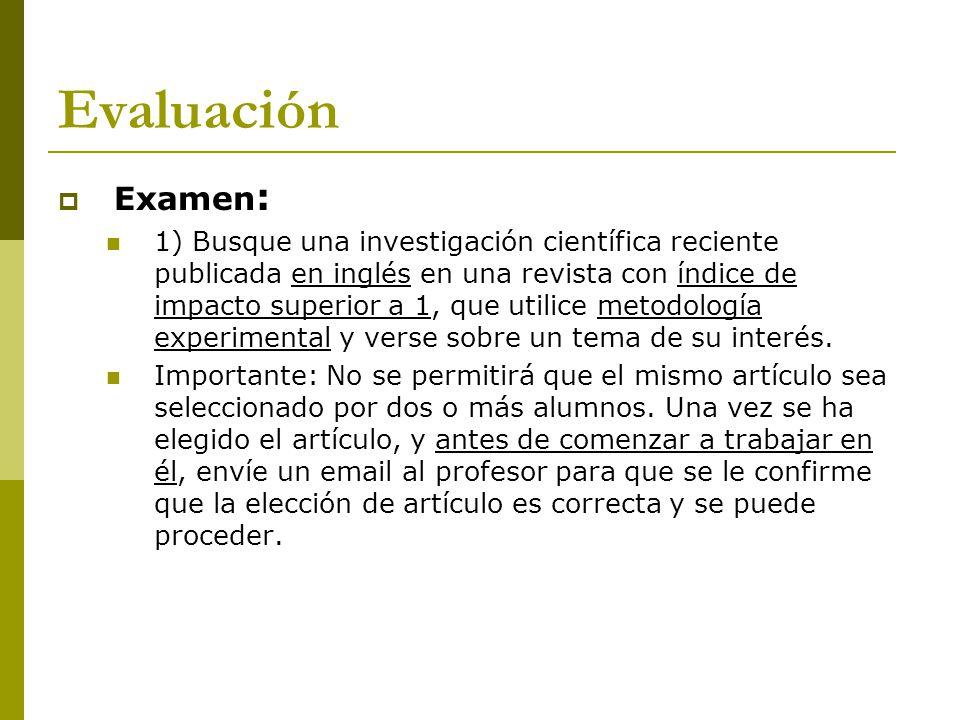 Evaluación Examen : 2) Si la investigación seleccionada contiene más de un experimento, seleccione el más importante (normalmente el primero).