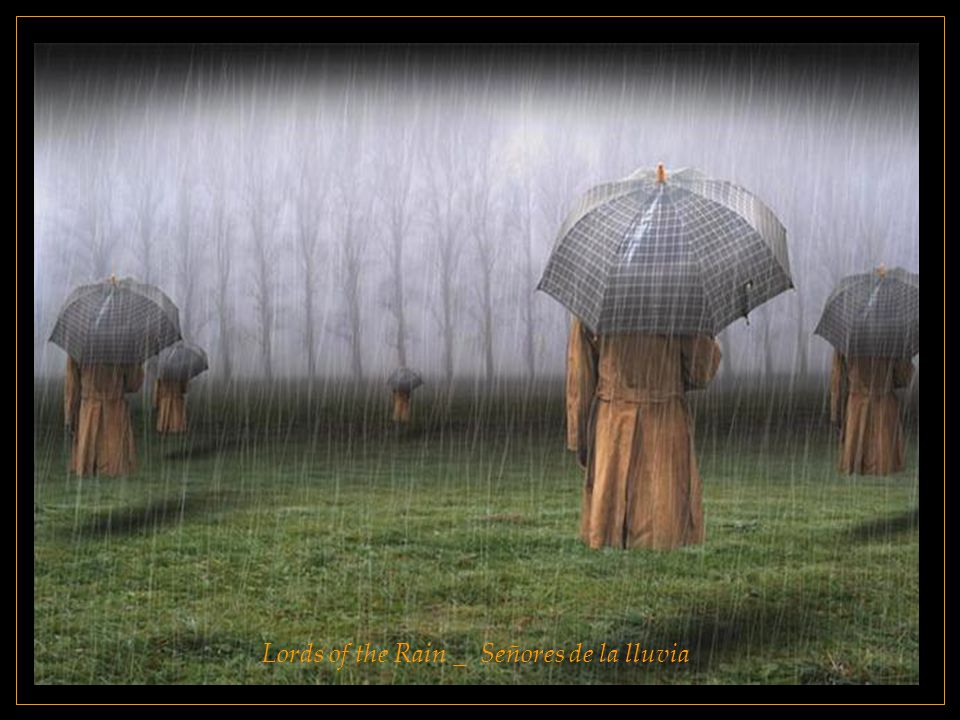 Lords of the Rain _ Señores de la lluvia