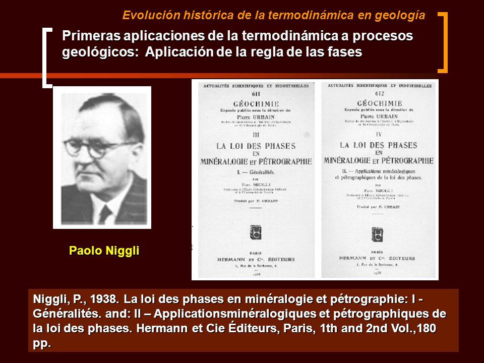 Evolución histórica de la termodinámica en geología Niggli, P., 1938. La loi des phases en minéralogie et pétrographie: I - Généralités. and: II – App