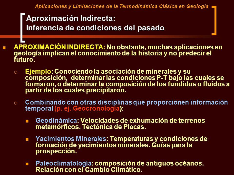 APROXIMACIÓN INDIRECTA: No obstante, muchas aplicaciones en geología implican el conocimiento de la historia y no predecir el futuro. Ejemplo: Conocie