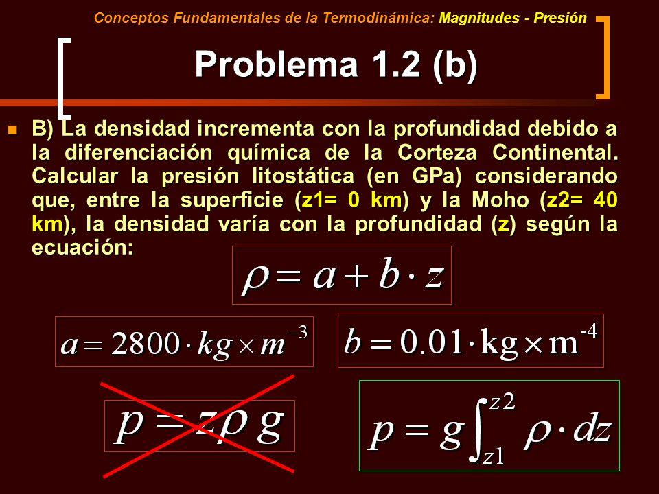 B) La densidad incrementa con la profundidad debido a la diferenciación química de la Corteza Continental. Calcular la presión litostática (en GPa) co