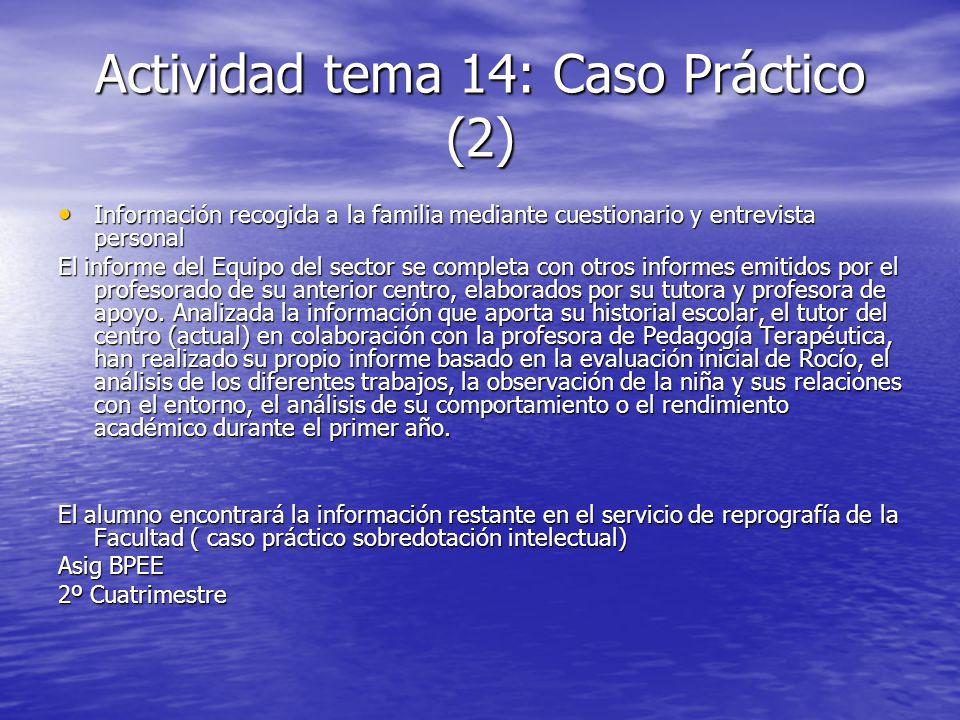 Actividad tema 14: Caso Práctico (2) Información recogida a la familia mediante cuestionario y entrevista personal Información recogida a la familia m
