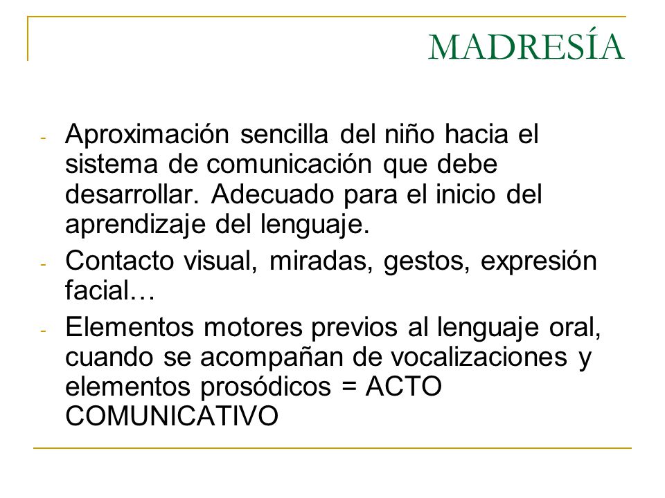 MADRESÍA - Aproximación sencilla del niño hacia el sistema de comunicación que debe desarrollar. Adecuado para el inicio del aprendizaje del lenguaje.