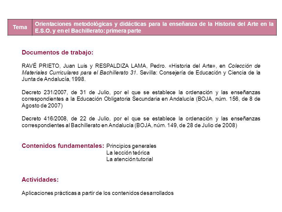 Jueves, 25.02.2010 Tema Orientaciones metodológicas y didácticas para la enseñanza de la Historia del Arte en la E.S.O. y en el Bachillerato: primera