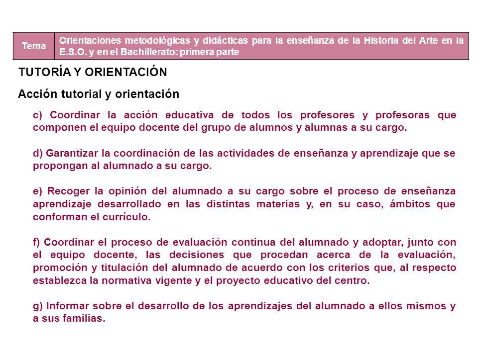 Tema Orientaciones metodológicas y didácticas para la enseñanza de la Historia del Arte en la E.S.O. y en el Bachillerato: primera parte TUTORÍA Y ORI