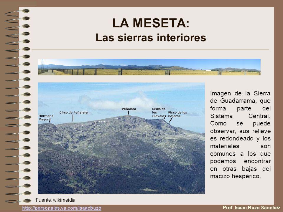 LA MESETA: Las sierras interiores Imagen de la Sierra de Guadarrama, que forma parte del Sistema Central. Como se puede observar, sus relieve es redon