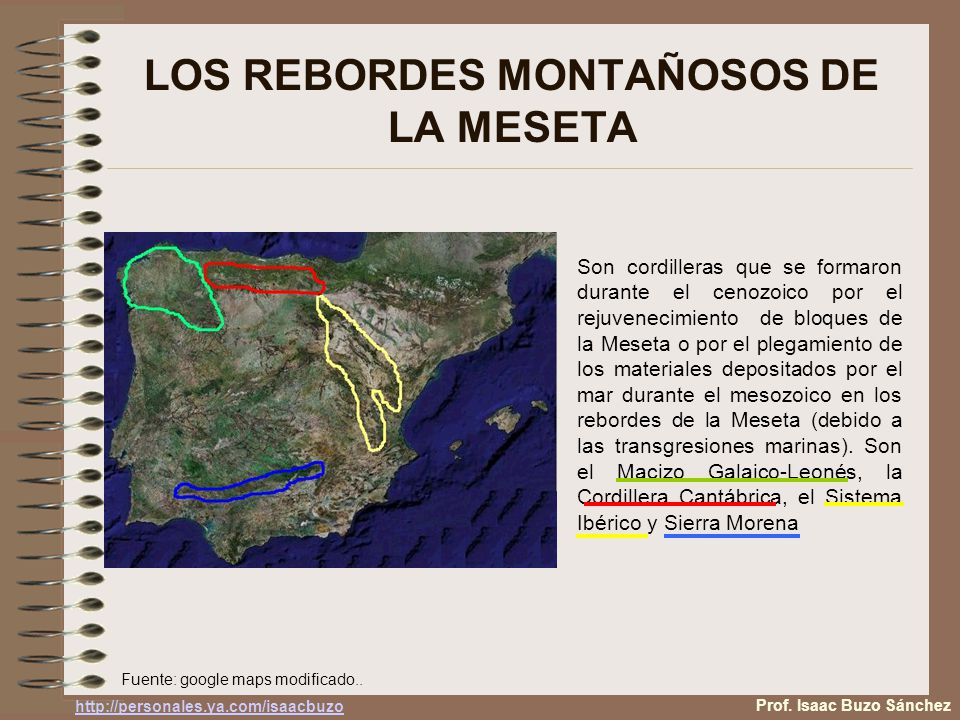 LOS REBORDES MONTAÑOSOS DE LA MESETA Son cordilleras que se formaron durante el cenozoico por el rejuvenecimiento de bloques de la Meseta o por el plegamiento de los materiales depositados por el mar durante el mesozoico en los rebordes de la Meseta (debido a las transgresiones marinas).