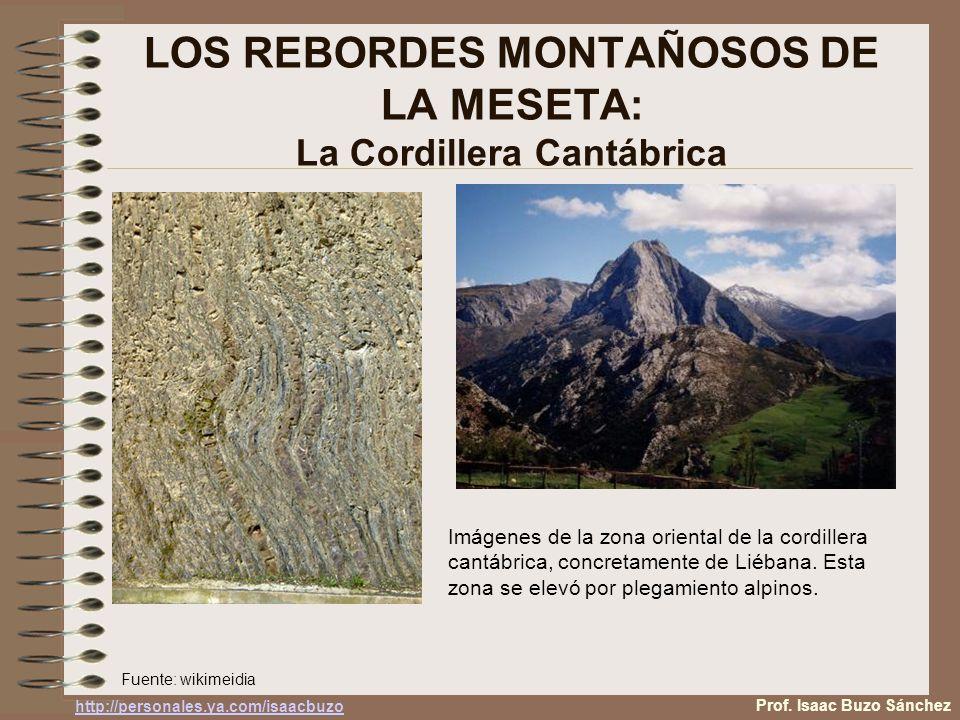 LOS REBORDES MONTAÑOSOS DE LA MESETA: La Cordillera Cantábrica Imágenes de la zona oriental de la cordillera cantábrica, concretamente de Liébana. Est