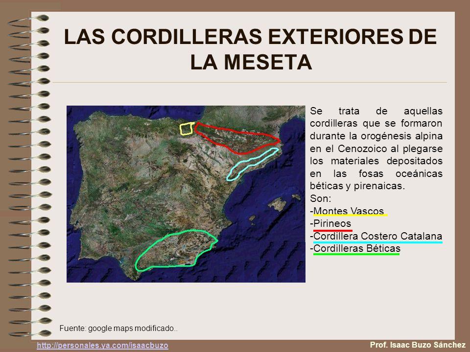 LAS CORDILLERAS EXTERIORES DE LA MESETA Se trata de aquellas cordilleras que se formaron durante la orogénesis alpina en el Cenozoico al plegarse los materiales depositados en las fosas oceánicas béticas y pirenaicas.