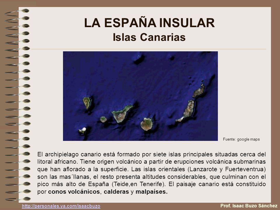 LA ESPAÑA INSULAR Islas Canarias El archipielago canario está formado por siete islas principales situadas cerca del litoral africano. Tiene origen vo