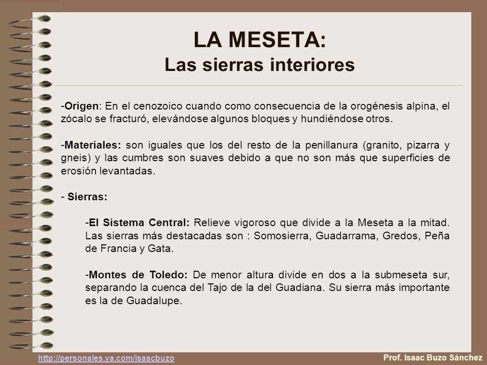 LA MESETA: Las sierras interiores -Origen: En el cenozoico cuando como consecuencia de la orogénesis alpina, el zócalo se fracturó, elevándose algunos bloques y hundiéndose otros.