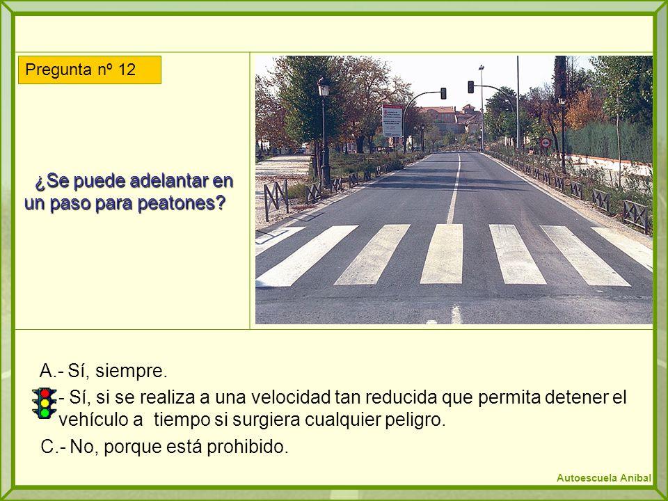 ¿Se puede adelantar en un paso para peatones? ¿Se puede adelantar en un paso para peatones? A.- Sí, siempre. B.- Sí, si se realiza a una velocidad tan