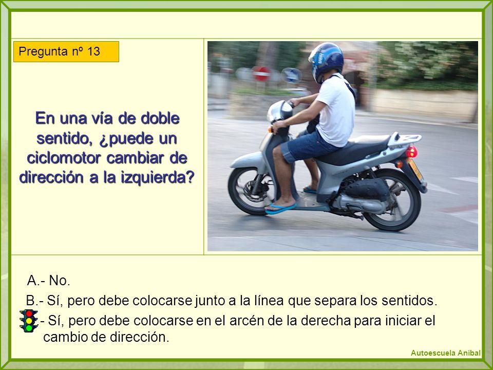 En una vía de doble sentido, ¿puede un ciclomotor cambiar de dirección a la izquierda? A.- No. B.- Sí, pero debe colocarse junto a la línea que separa