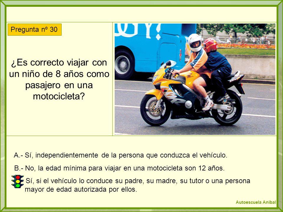 ¿Es correcto viajar con un niño de 8 años como pasajero en una motocicleta? A.- Sí, independientemente de la persona que conduzca el vehículo. B.- No,