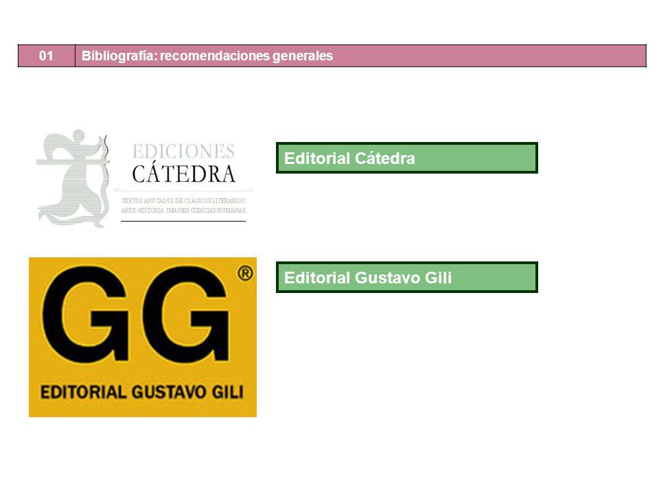 01 Bibliografía: recomendaciones generales Editorial Cátedra Editorial Gustavo Gili