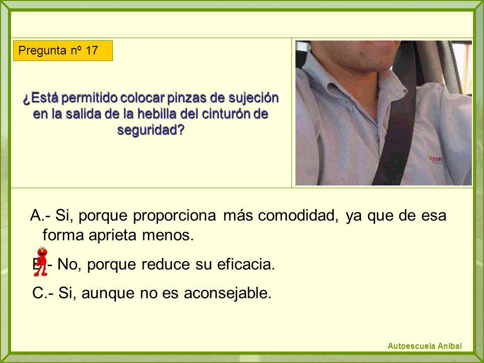 ¿Está permitido colocar pinzas de sujeción en la salida de la hebilla del cinturón de seguridad.